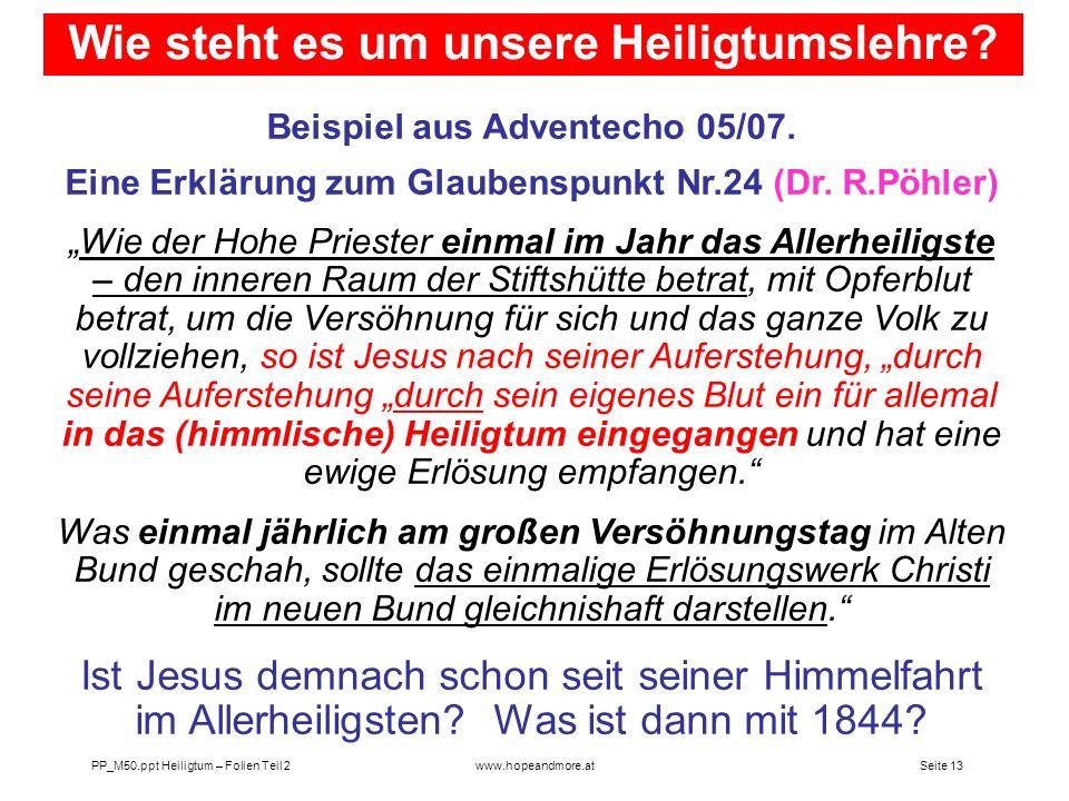 Seite 13PP_M50.ppt Heiligtum – Folien Teil 2www.hopeandmore.at Beispiel aus Adventecho 05/07. Eine Erklärung zum Glaubenspunkt Nr.24 (Dr. R.Pöhler) Wi