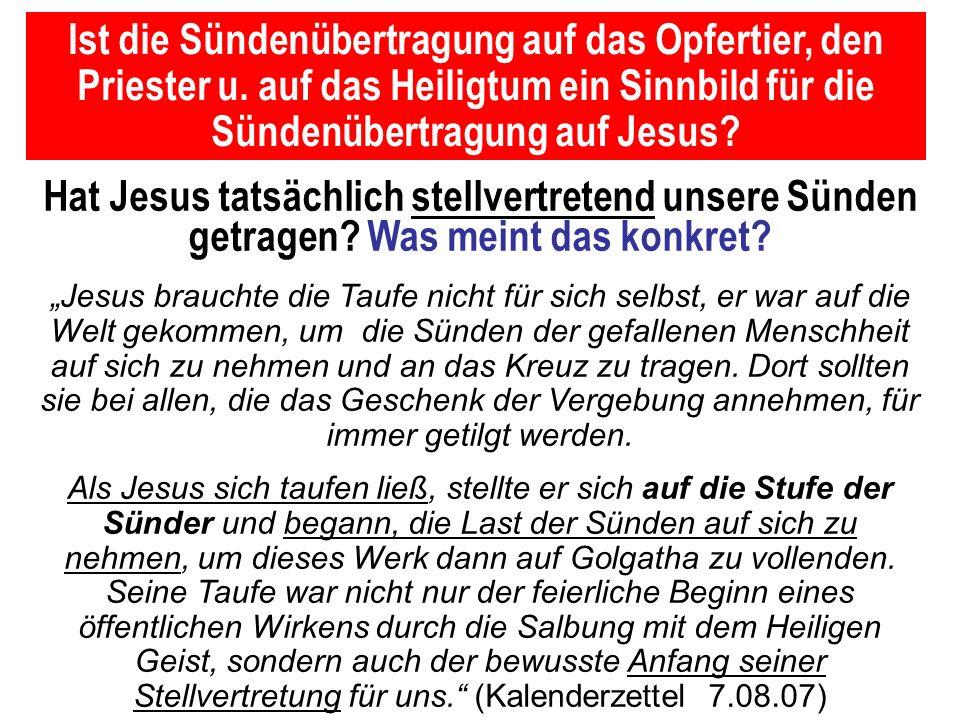 Seite 130PP_M50.ppt Heiligtum – Folien Teil 2www.hopeandmore.at Hat Jesus tatsächlich stellvertretend unsere Sünden getragen? Was meint das konkret? J