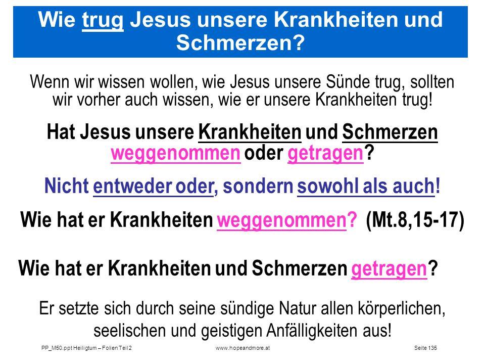Seite 135PP_M50.ppt Heiligtum – Folien Teil 2www.hopeandmore.at Wenn wir wissen wollen, wie Jesus unsere Sünde trug, sollten wir vorher auch wissen, w