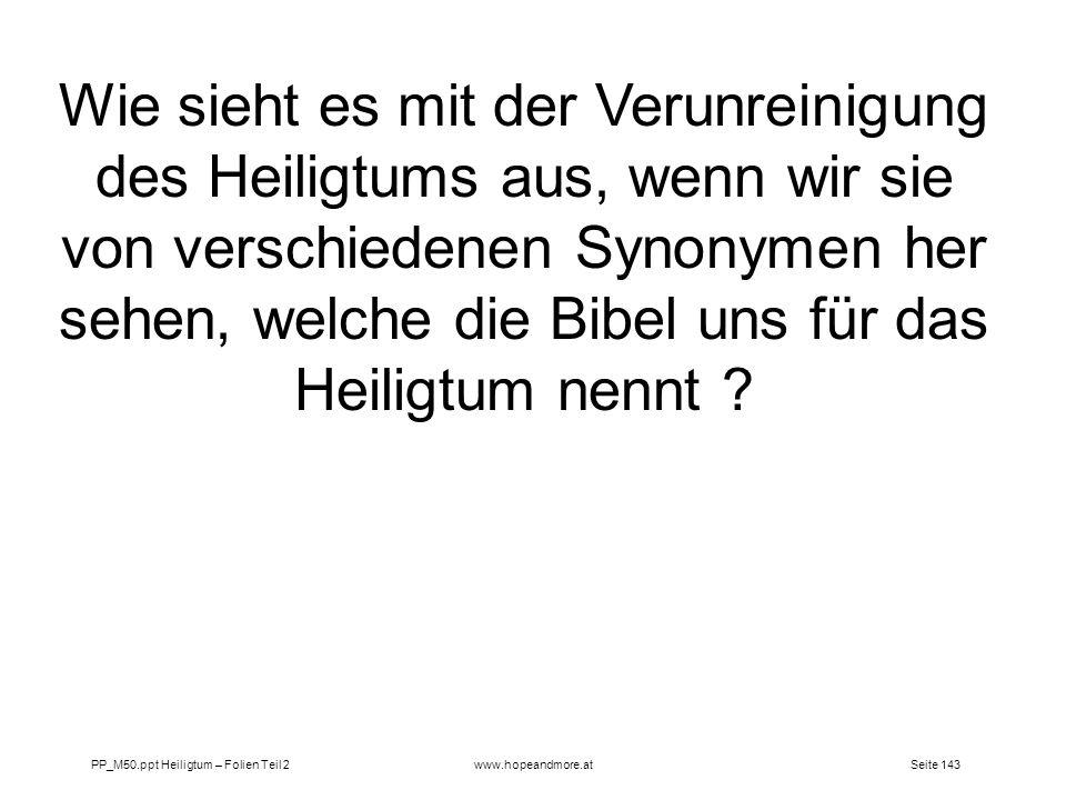 Seite 143PP_M50.ppt Heiligtum – Folien Teil 2www.hopeandmore.at Wie sieht es mit der Verunreinigung des Heiligtums aus, wenn wir sie von verschiedenen