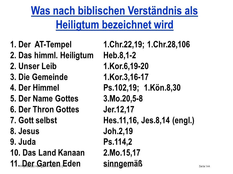 Seite 144PP_M50.ppt Heiligtum – Folien Teil 2www.hopeandmore.at Was nach biblischen Verständnis als Heiligtum bezeichnet wird 1. Der AT-Tempel 1.Chr.2