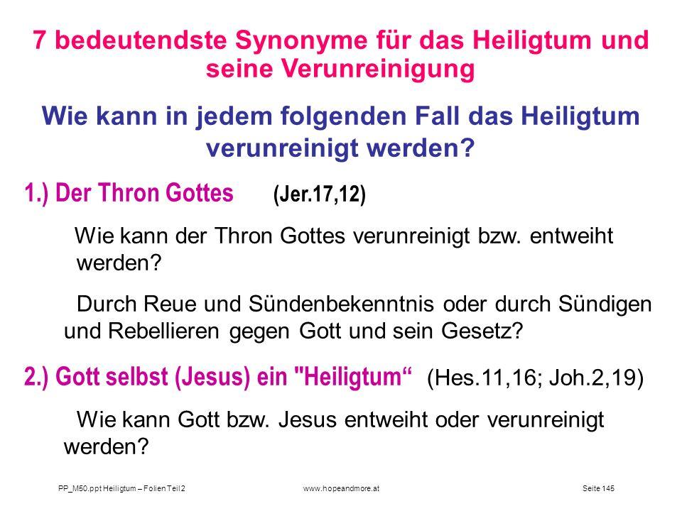Seite 145PP_M50.ppt Heiligtum – Folien Teil 2www.hopeandmore.at 7 bedeutendste Synonyme für das Heiligtum und seine Verunreinigung Wie kann in jedem f