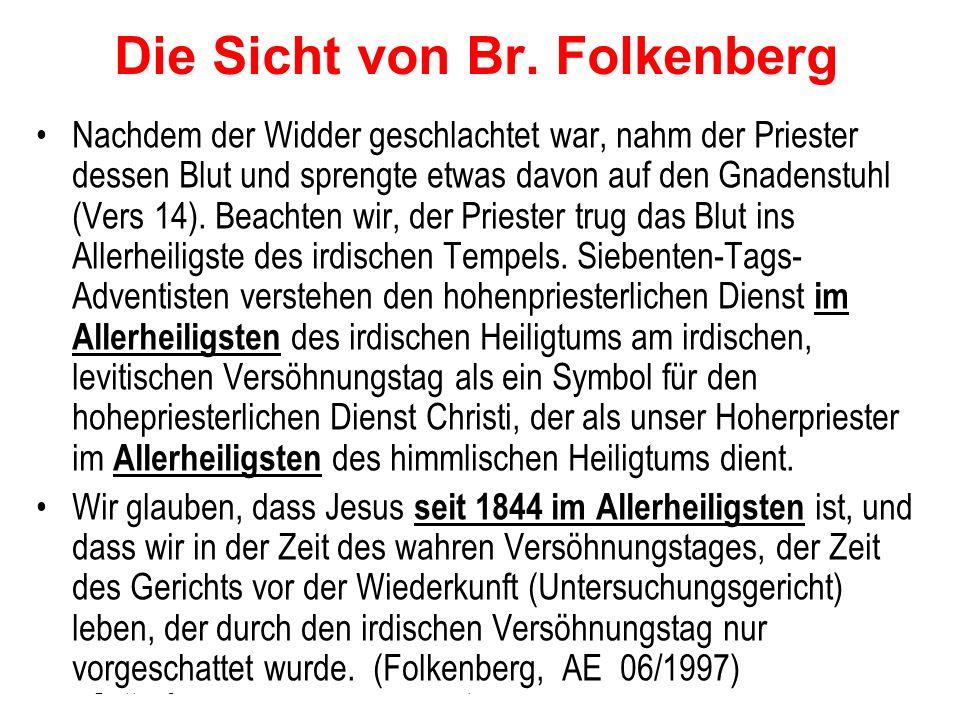 Seite 15PP_M50.ppt Heiligtum – Folien Teil 2www.hopeandmore.at Die Sicht von Br. Folkenberg Nachdem der Widder geschlachtet war, nahm der Priester des