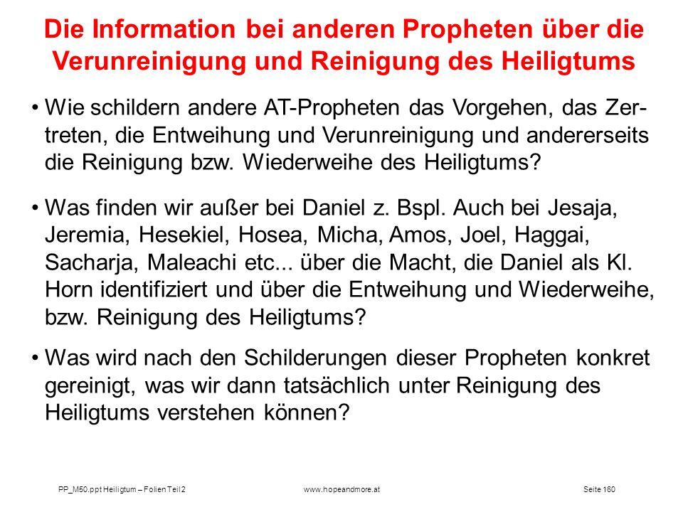 Seite 160PP_M50.ppt Heiligtum – Folien Teil 2www.hopeandmore.at Wie schildern andere AT-Propheten das Vorgehen, das Zer- treten, die Entweihung und Ve