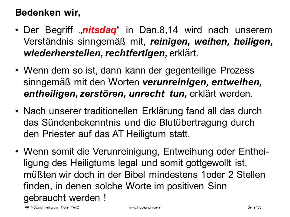 Seite 166PP_M50.ppt Heiligtum – Folien Teil 2www.hopeandmore.at Bedenken wir, Der Begriff nitsdaq in Dan.8,14 wird nach unserem Verständnis sinngemäß