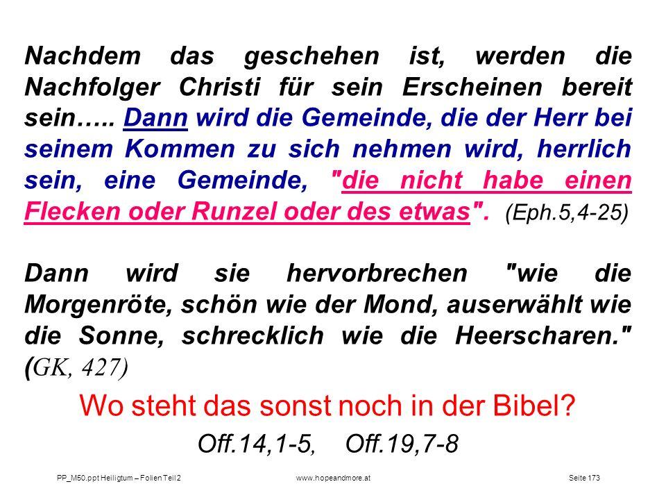 Seite 173PP_M50.ppt Heiligtum – Folien Teil 2www.hopeandmore.at Nachdem das geschehen ist, werden die Nachfolger Christi für sein Erscheinen bereit se