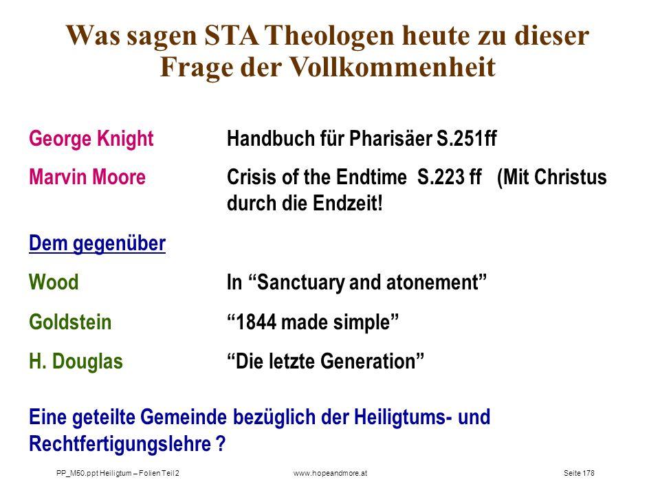 Seite 178PP_M50.ppt Heiligtum – Folien Teil 2www.hopeandmore.at Was sagen STA Theologen heute zu dieser Frage der Vollkommenheit George Knight Handbuc