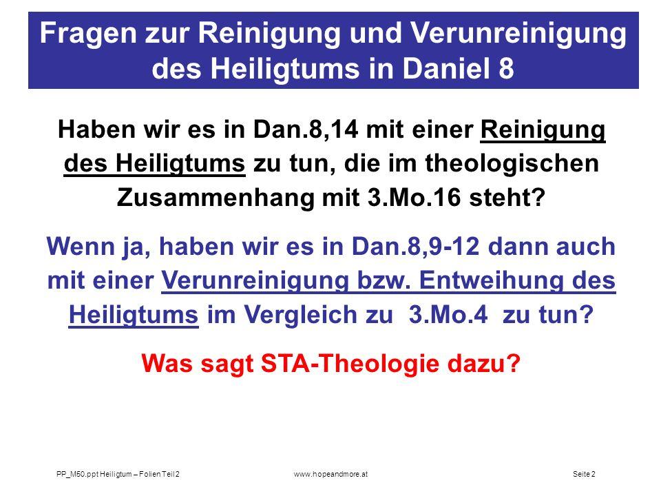 Seite 2PP_M50.ppt Heiligtum – Folien Teil 2www.hopeandmore.at Haben wir es in Dan.8,14 mit einer Reinigung des Heiligtums zu tun, die im theologischen