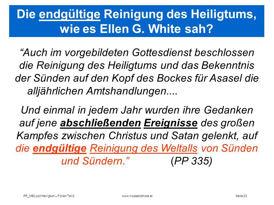 Seite 23PP_M50.ppt Heiligtum – Folien Teil 2www.hopeandmore.at Auch im vorgebildeten Gottesdienst beschlossen die Reinigung des Heiligtums und das Bek