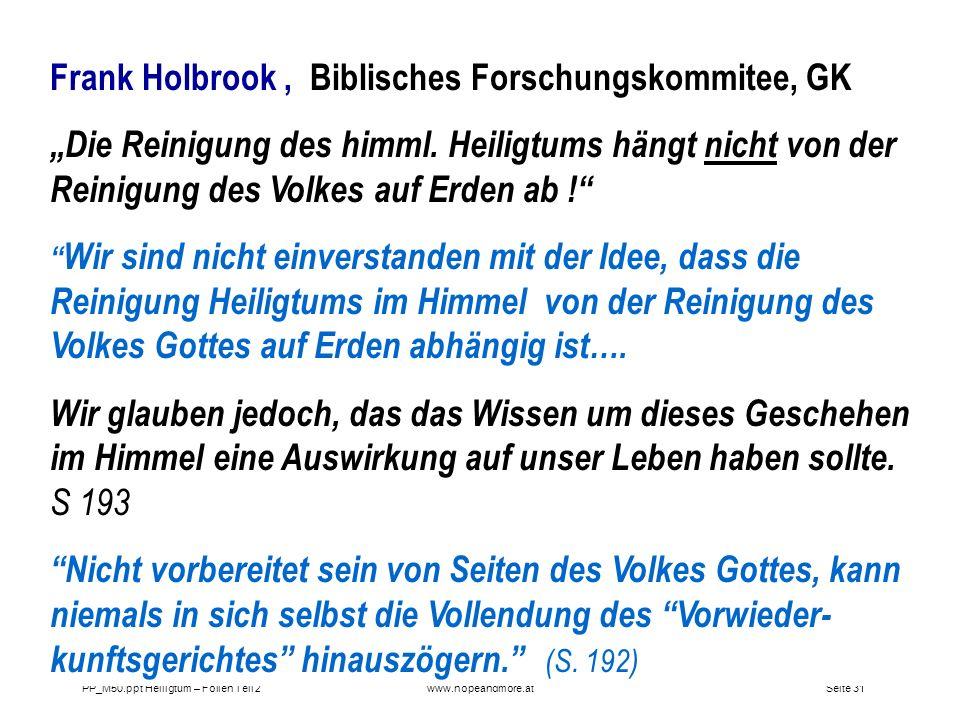 Seite 31PP_M50.ppt Heiligtum – Folien Teil 2www.hopeandmore.at Frank Holbrook, Biblisches Forschungskommitee, GK Die Reinigung des himml. Heiligtums h