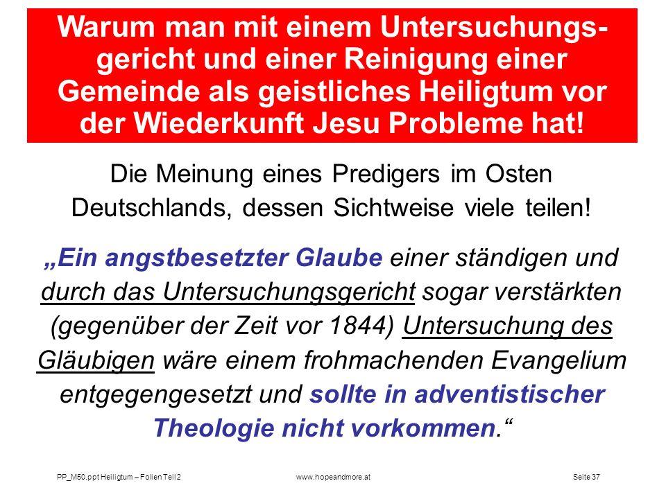 Seite 37PP_M50.ppt Heiligtum – Folien Teil 2www.hopeandmore.at Die Meinung eines Predigers im Osten Deutschlands, dessen Sichtweise viele teilen! Ein