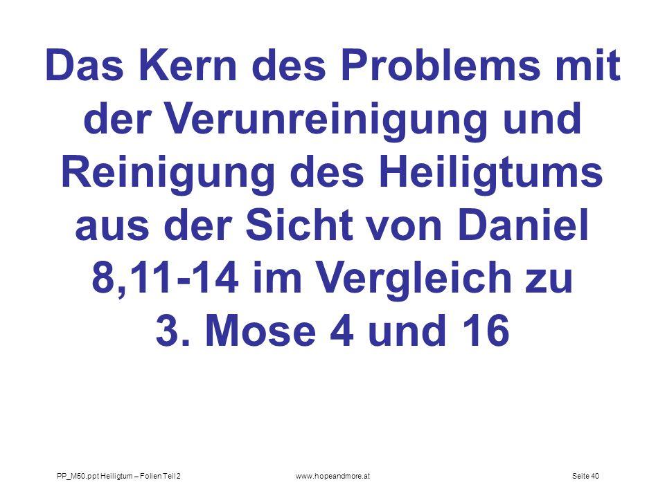 Seite 40PP_M50.ppt Heiligtum – Folien Teil 2www.hopeandmore.at Das Kern des Problems mit der Verunreinigung und Reinigung des Heiligtums aus der Sicht