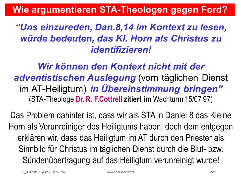 Seite 5PP_M50.ppt Heiligtum – Folien Teil 2www.hopeandmore.at Uns einzureden, Dan.8,14 im Kontext zu lesen, würde bedeuten, das Kl. Horn als Christus