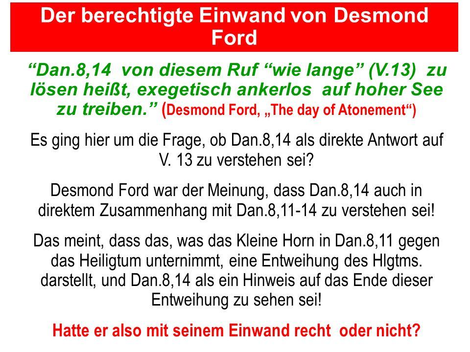 Seite 6PP_M50.ppt Heiligtum – Folien Teil 2www.hopeandmore.at Dan.8,14 von diesem Ruf wie lange (V.13) zu lösen heißt, exegetisch ankerlos auf hoher S
