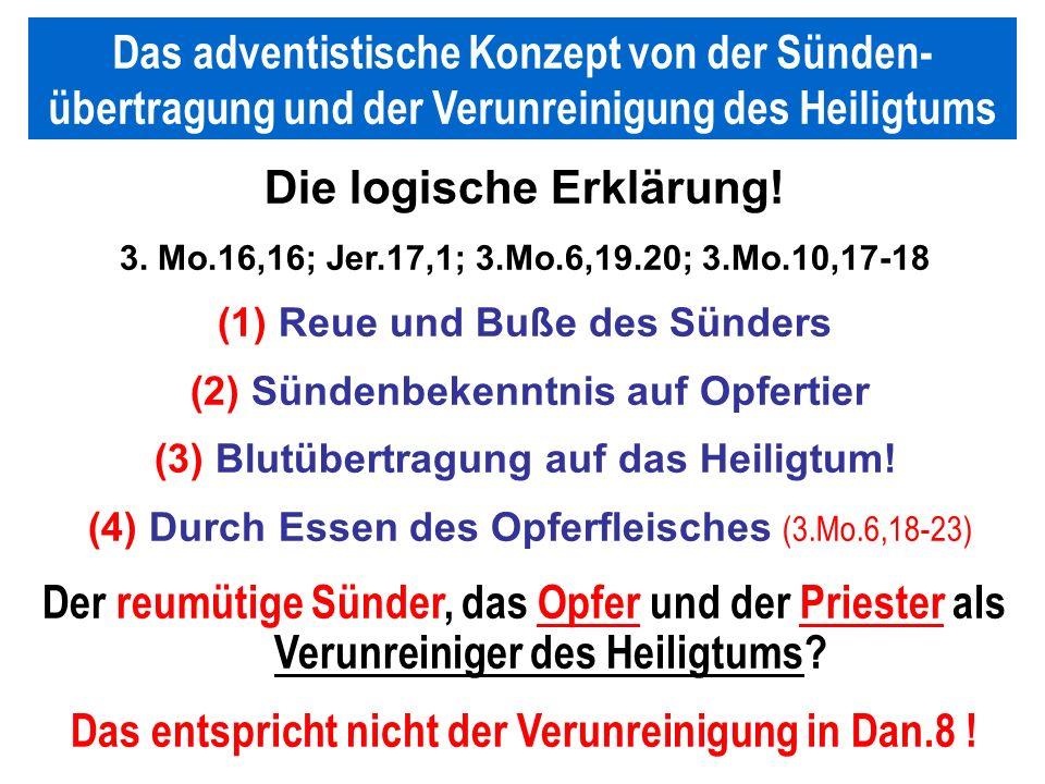 Seite 61PP_M50.ppt Heiligtum – Folien Teil 2www.hopeandmore.at Die logische Erklärung! 3. Mo.16,16; Jer.17,1; 3.Mo.6,19.20; 3.Mo.10,17-18 (1) Reue und