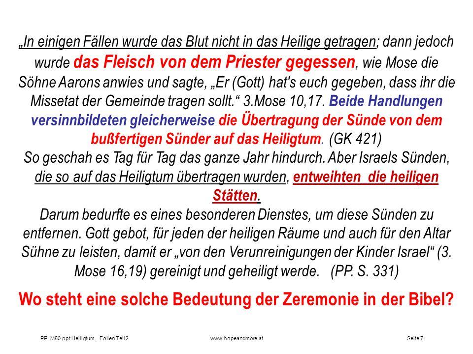 Seite 71PP_M50.ppt Heiligtum – Folien Teil 2www.hopeandmore.at In einigen Fällen wurde das Blut nicht in das Heilige getragen; dann jedoch wurde das F