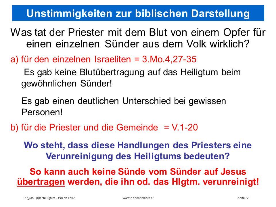 Seite 72PP_M50.ppt Heiligtum – Folien Teil 2www.hopeandmore.at Was tat der Priester mit dem Blut von einem Opfer für einen einzelnen Sünder aus dem Vo