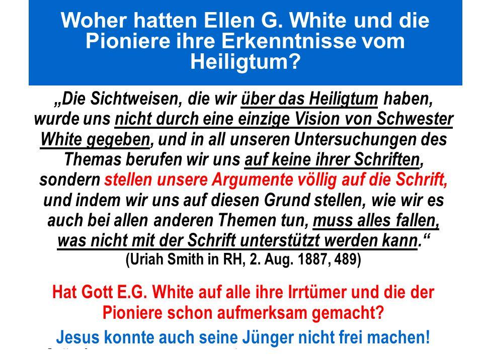 Seite 77PP_M50.ppt Heiligtum – Folien Teil 2www.hopeandmore.at Woher hatten Ellen G. White und die Pioniere ihre Erkenntnisse vom Heiligtum? Die Sicht