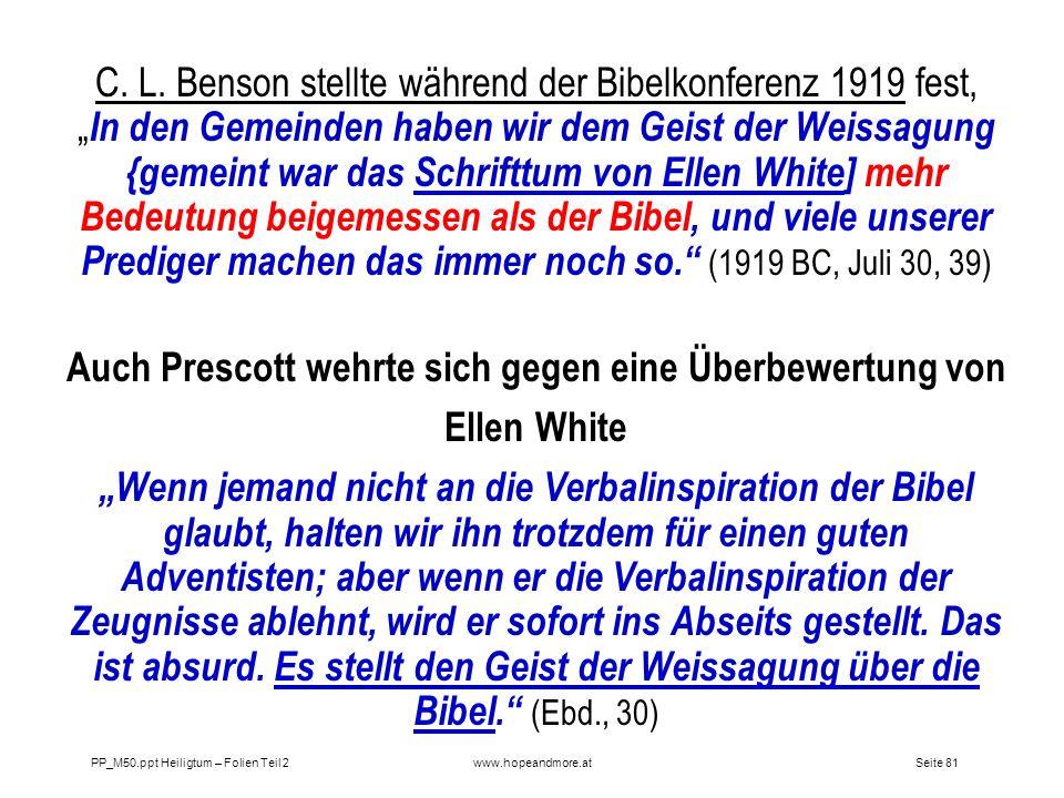Seite 81PP_M50.ppt Heiligtum – Folien Teil 2www.hopeandmore.at C. L. Benson stellte während der Bibelkonferenz 1919 fest, In den Gemeinden haben wir d