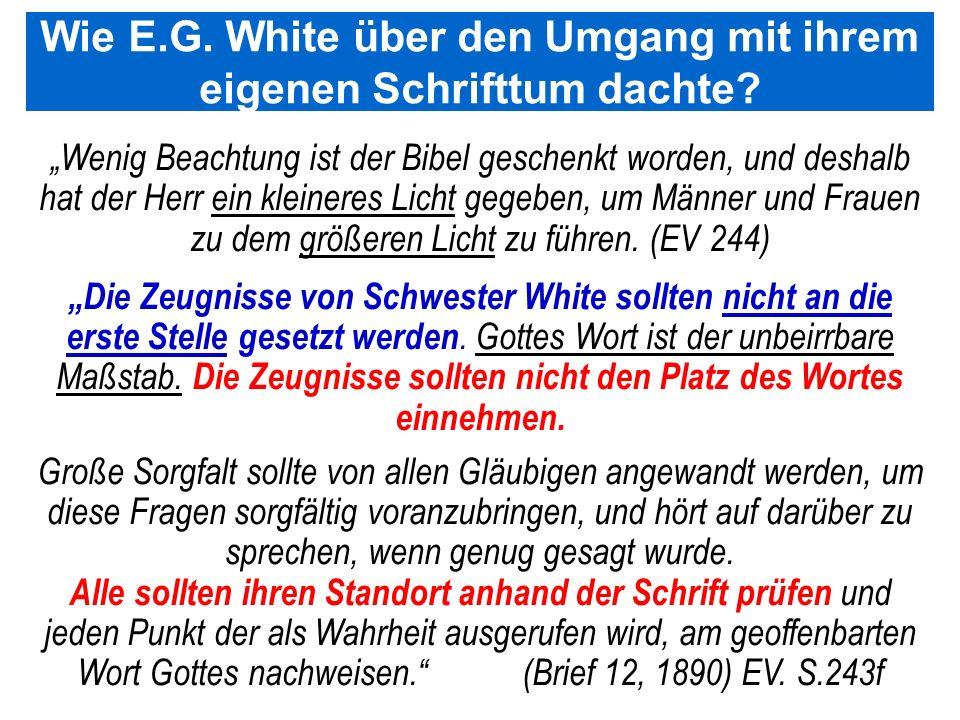 Seite 83PP_M50.ppt Heiligtum – Folien Teil 2www.hopeandmore.at Wie E.G. White über den Umgang mit ihrem eigenen Schrifttum dachte? Wenig Beachtung ist