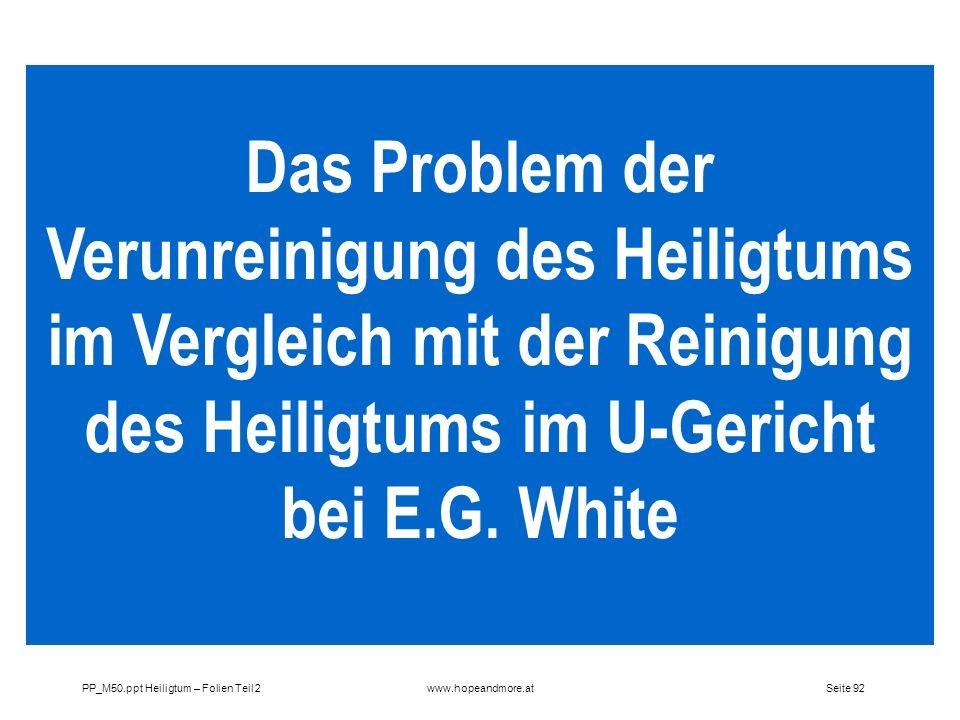 Seite 92PP_M50.ppt Heiligtum – Folien Teil 2www.hopeandmore.at Das Problem der Verunreinigung des Heiligtums im Vergleich mit der Reinigung des Heilig
