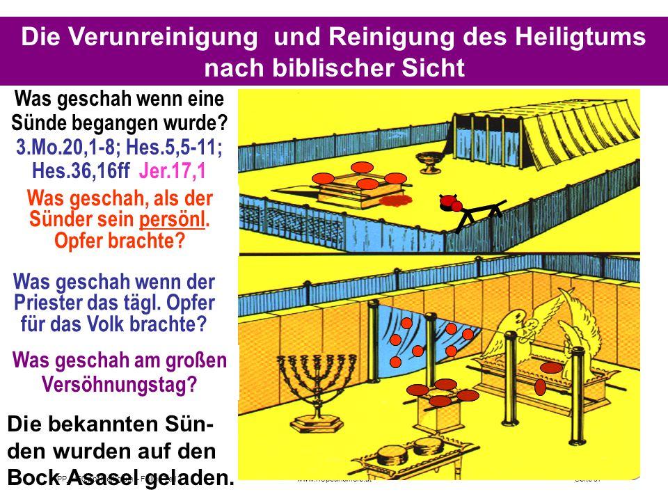 Seite 97PP_M50.ppt Heiligtum – Folien Teil 2www.hopeandmore.at Die Verunreinigung und Reinigung des Heiligtums nach biblischer Sicht Was geschah wenn