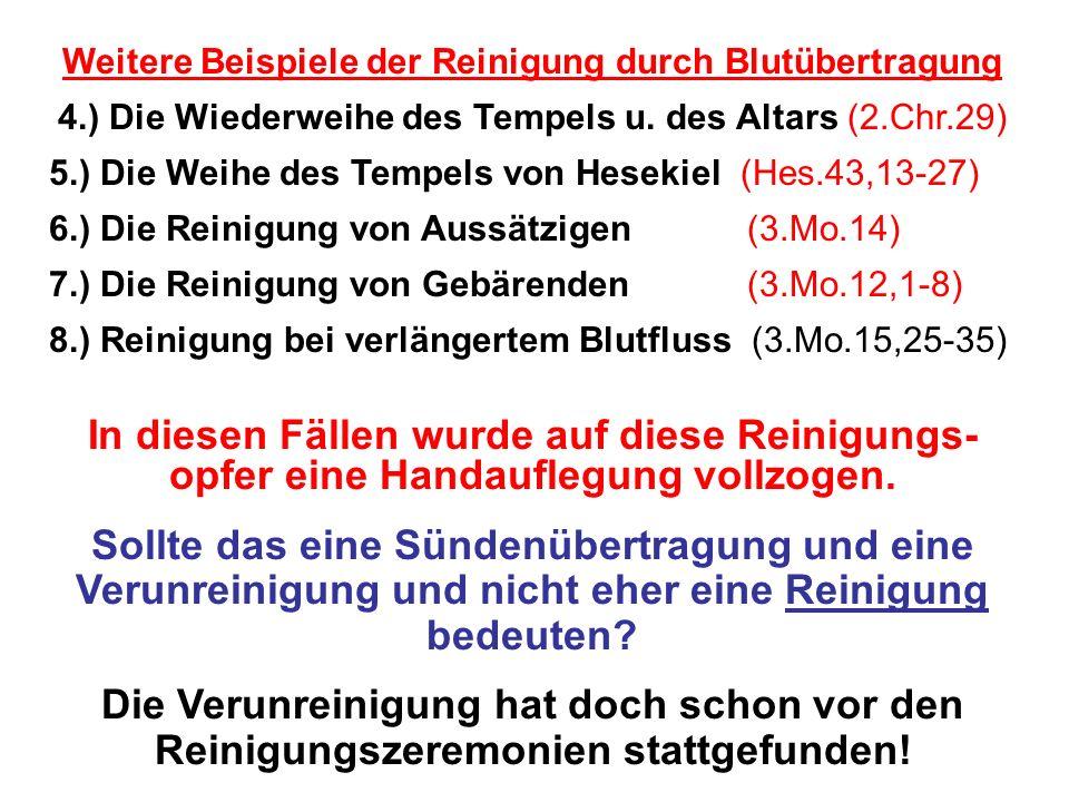 Seite 99PP_M50.ppt Heiligtum – Folien Teil 2www.hopeandmore.at Weitere Beispiele der Reinigung durch Blutübertragung 4.) Die Wiederweihe des Tempels u