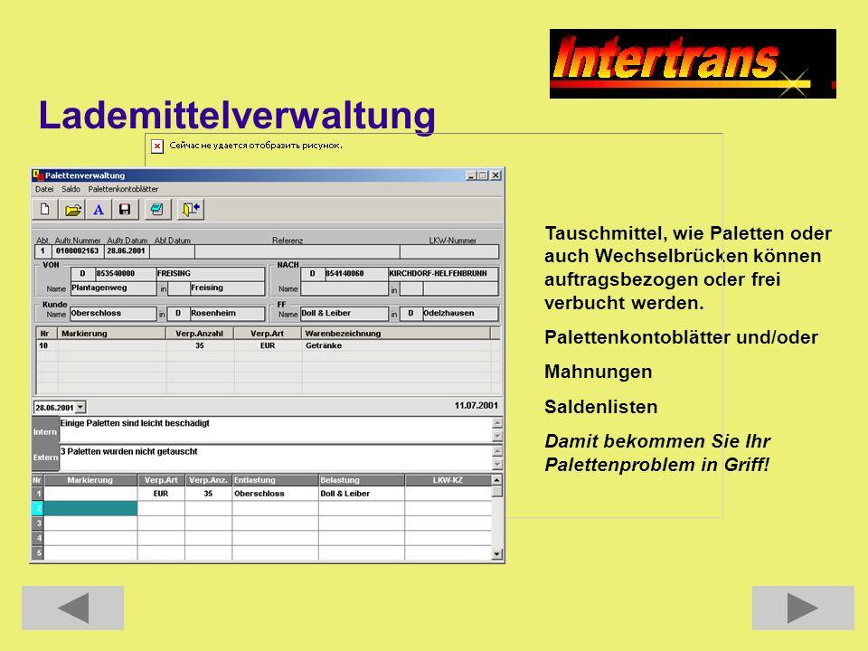 Lademittelverwaltung Tauschmittel, wie Paletten oder auch Wechselbrücken können auftragsbezogen oder frei verbucht werden. Palettenkontoblätter und/od