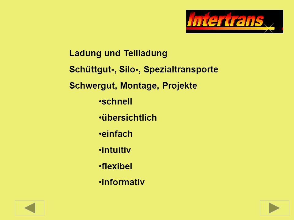 Ladung und Teilladung Schüttgut-, Silo-, Spezialtransporte Schwergut, Montage, Projekte schnell übersichtlich einfach intuitiv flexibel informativ