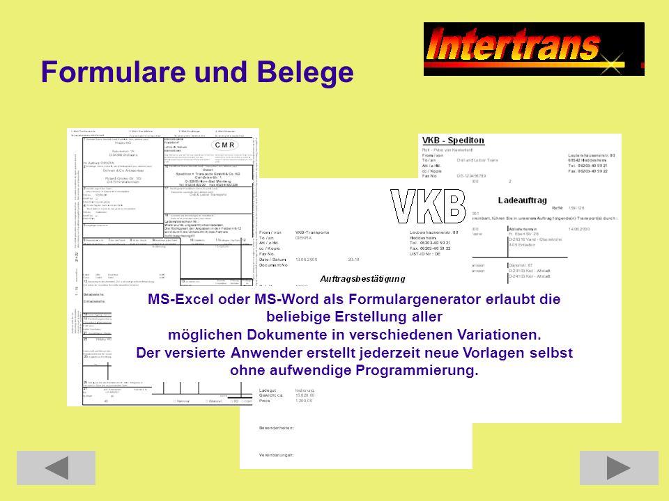 Formulare und Belege MS-Excel oder MS-Word als Formulargenerator erlaubt die beliebige Erstellung aller möglichen Dokumente in verschiedenen Variation