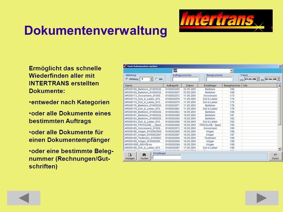 Dokumentenverwaltung Ermöglicht das schnelle Wiederfinden aller mit INTERTRANS erstellten Dokumente: entweder nach Kategorien oder alle Dokumente eine