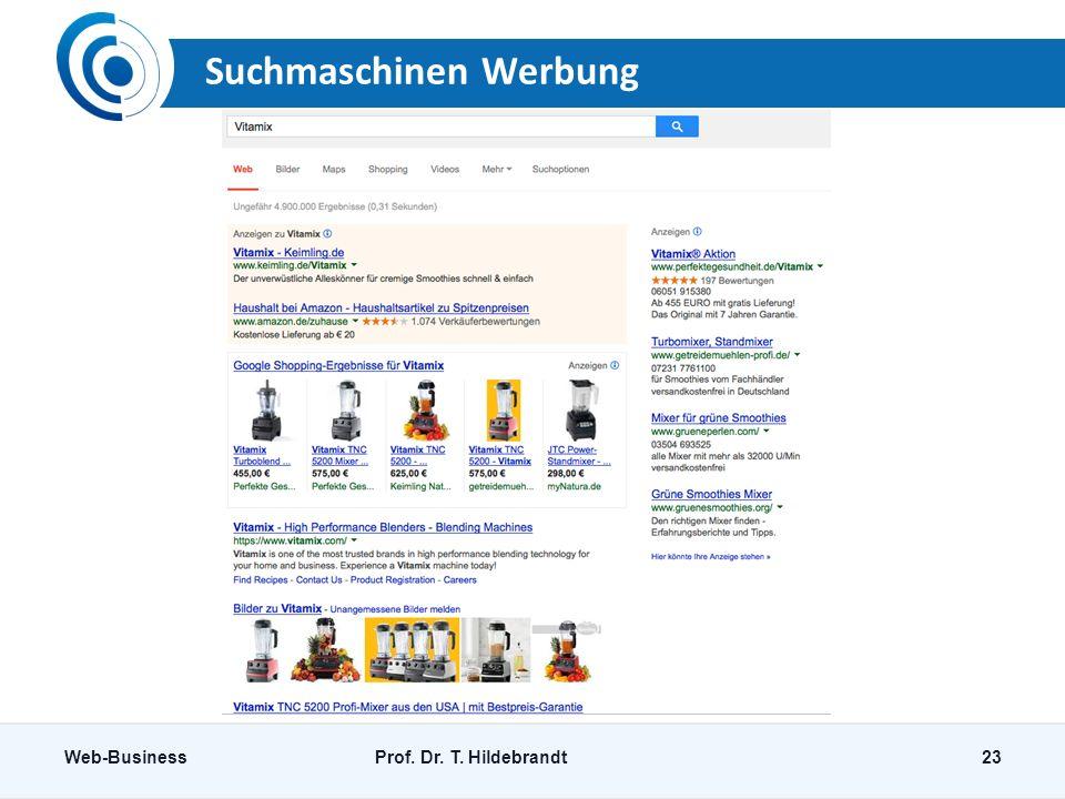 Suchmaschinen Werbung Web-BusinessProf. Dr. T. Hildebrandt23