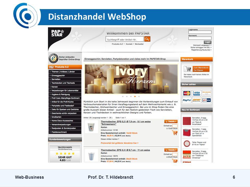 Distanzhandel WebShop Web-BusinessProf. Dr. T. Hildebrandt6