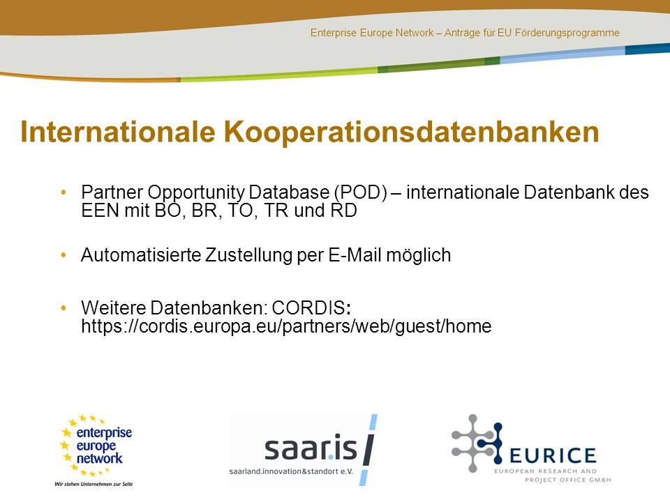 Enterprise Europe Network – Anträge für EU Förderungsprogramme Internationale Kooperationsdatenbanken Partner Opportunity Database (POD) – internation