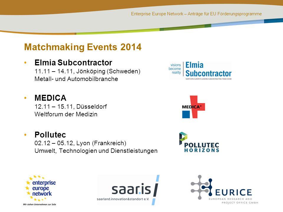 Enterprise Europe Network – Anträge für EU Förderungsprogramme Matchmaking Events 2014 Elmia Subcontractor 11.11 – 14.11, Jönköping (Schweden) Metall-