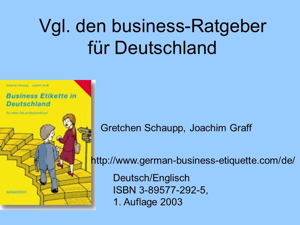 Diese Ratschläge gibt Gert Hofstede* ausländischen Geschäftsleuten, die nach Deutschland kommen: *http://www.cyborlink.com/besite/germany.htm