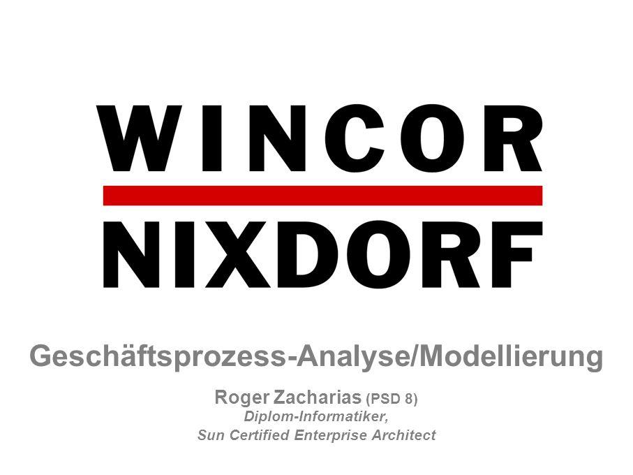 Geschäftsprozess-Analyse/Modellierung Roger Zacharias (PSD 8) Diplom-Informatiker, Sun Certified Enterprise Architect