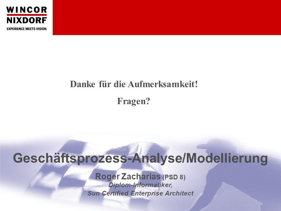 Geschäftsprozess-Analyse/Modellierung | Roger Zacharias | Januar 200647 Danke für die Aufmerksamkeit.
