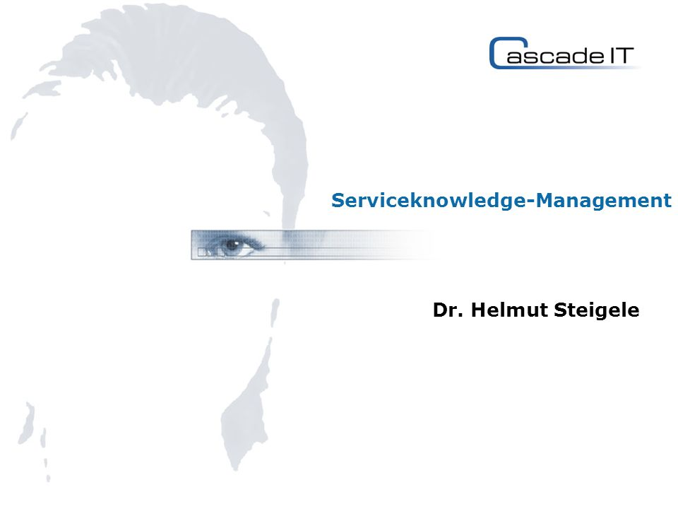 Serviceknowledge-Management Dr. Helmut Steigele