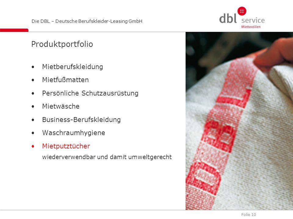 Folie 10 Die DBL – Deutsche Berufskleider-Leasing GmbH Produktportfolio Mietberufskleidung Mietfußmatten Persönliche Schutzausrüstung Mietwäsche Busin