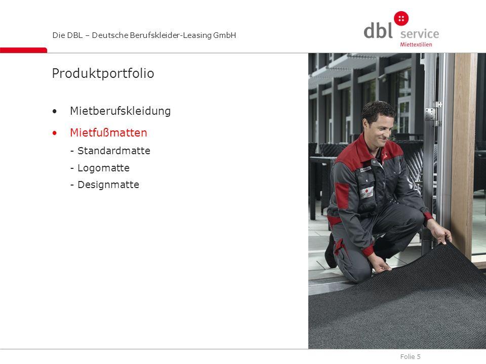 Folie 5 Die DBL – Deutsche Berufskleider-Leasing GmbH Produktportfolio Mietberufskleidung Mietfußmatten - Standardmatte - Logomatte - Designmatte