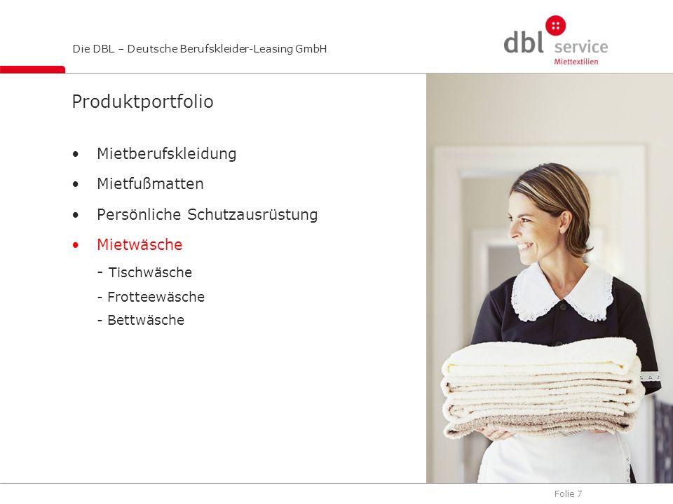 Folie 8 Die DBL – Deutsche Berufskleider-Leasing GmbH Produktportfolio Mietberufskleidung Mietfußmatten Persönliche Schutzausrüstung Mietwäsche Business-Berufskleidung - Anzüge - Kostüme - Hemden - Blusen - Krawatten - Tücher