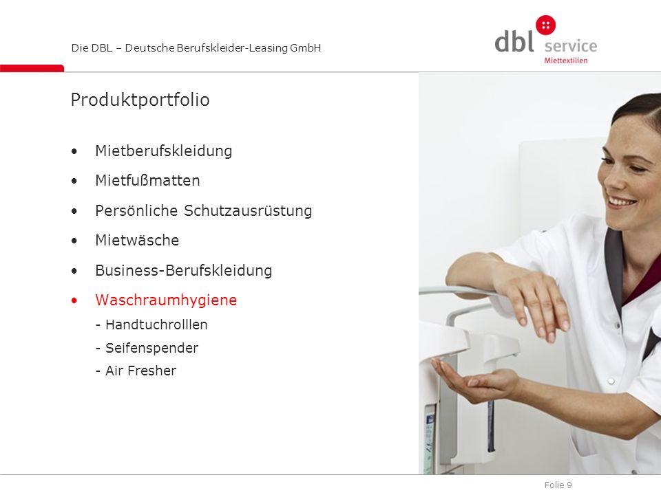 Folie 9 Die DBL – Deutsche Berufskleider-Leasing GmbH Produktportfolio Mietberufskleidung Mietfußmatten Persönliche Schutzausrüstung Mietwäsche Busine