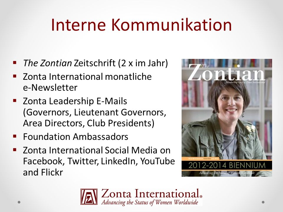 The Zontian Zeitschrift (2 x im Jahr) Zonta International monatliche e-Newsletter Zonta Leadership E-Mails (Governors, Lieutenant Governors, Area Dire