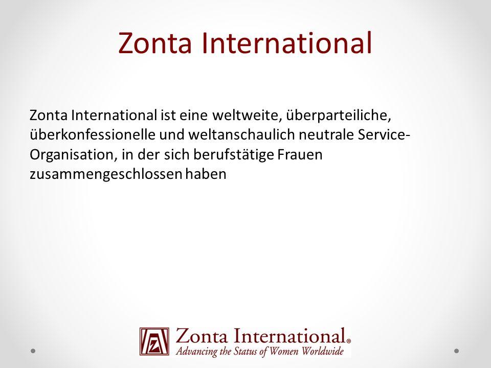 Zonta International ist eine weltweite, überparteiliche, überkonfessionelle und weltanschaulich neutrale Service- Organisation, in der sich berufstätige Frauen zusammengeschlossen haben Zonta International