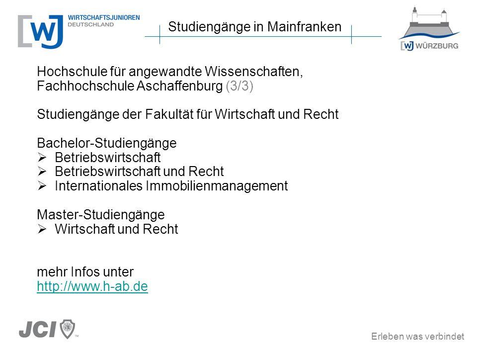 Erleben was verbindet Studiengänge in Mainfranken Hochschule für angewandte Wissenschaften, Fachhochschule Aschaffenburg (3/3) Studiengänge der Fakult