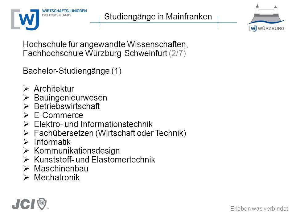 Erleben was verbindet Studiengänge in Mainfranken Hochschule für angewandte Wissenschaften, Fachhochschule Würzburg-Schweinfurt (2/7) Bachelor-Studien