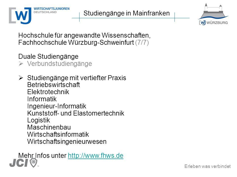 Erleben was verbindet Studiengänge in Mainfranken Hochschule für angewandte Wissenschaften, Fachhochschule Würzburg-Schweinfurt (7/7) Duale Studiengän