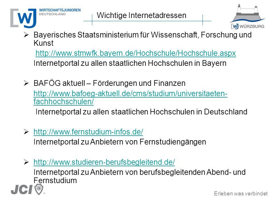 Erleben was verbindet Bayerisches Staatsministerium für Wissenschaft, Forschung und Kunst http://www.stmwfk.bayern.de/Hochschule/Hochschule.aspx Internetportal zu allen staatlichen Hochschulen in Bayern BAFÖG aktuell – Förderungen und Finanzen http://www.bafoeg-aktuell.de/cms/studium/universitaeten- fachhochschulen/ Internetportal zu allen staatlichen Hochschulen in Deutschland http://www.fernstudium-infos.de/ Internetportal zu Anbietern von Fernstudiengängen http://www.studieren-berufsbegleitend.de/ Internetportal zu Anbietern von berufsbegleitenden Abend- und Fernstudium Wichtige Internetadressen