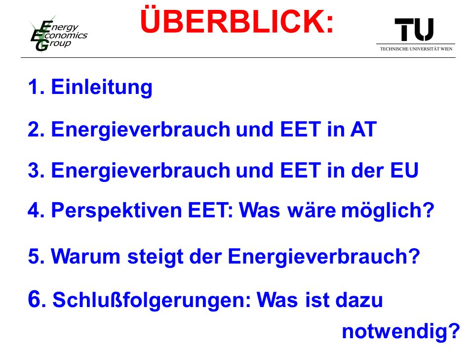 ÜBERBLICK: 1. Einleitung 2. Energieverbrauch und EET in AT 4.